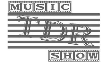 Music TDR Show
